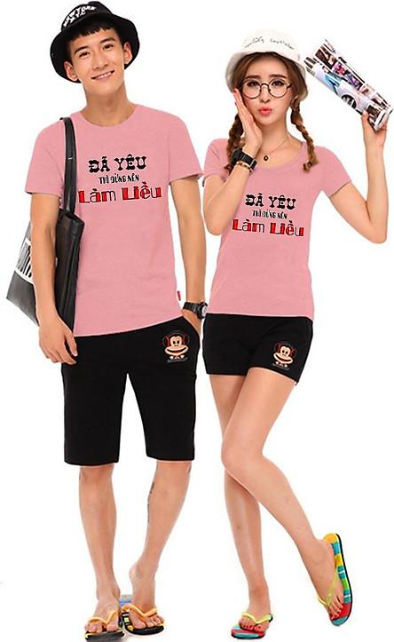 Bộ Áo Thun Đôi Nam Nữ Đã Yêu Thì Đừng Làm Liều Màu Hồng Ruốc