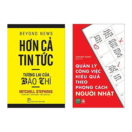 Combo Sách Kinh Tế: Hơn Cả Tin Tức - Tương Lai Của Báo Chí + Quản Lý Công Việc Hiệu Quả Theo Phong Cách Người Nhật (Bộ sách hay về quản lý và khởi nghiệp)