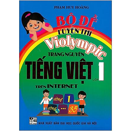 Bộ Đề Luyện Thi Violympic Trạng Nguyên Tiếng Việt Trên Internet Lớp 1