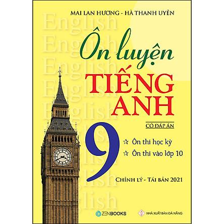 Ôn Luyện Tiếng Anh Lớp 9 - Có Đáp Án (Tái Bản - Có Chỉnh Lý)