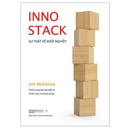 Sách - INNOSTACK - Sự thật về khởi nghiệp - Tỉ phú sáng lập Square và Chiến lược chuỗi giải pháp