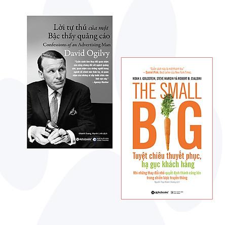 Combo: Lời Tự Thú Của Một Bậc Thầy Quảng Cáo + The Small Big – Tuyệt Chiêu Thuyết Phục, Hạ Gục Khách Hàng