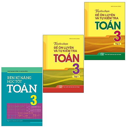 Sách: Combo 3 Cuốn Rèn kĩ năng học tốt toán 3 + Tuyển Chọn Đề Ôn Luyện Và Tự Kiểm Tra Toán Lớp 3