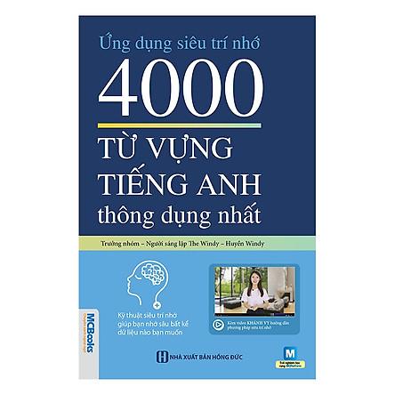 Ứng Dụng Siêu Trí Nhớ 4000 Từ Vựng Tiếng Anh Thông Dụng Nhất (Tặng kèm Booksmark)