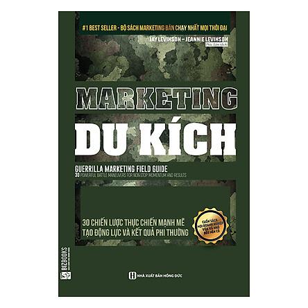 Marketing Du Kích - 30 Chiến Lược Thực Chiến Mạnh Mẽ Tạo Động Lực Và Kết Quả Phi Thường