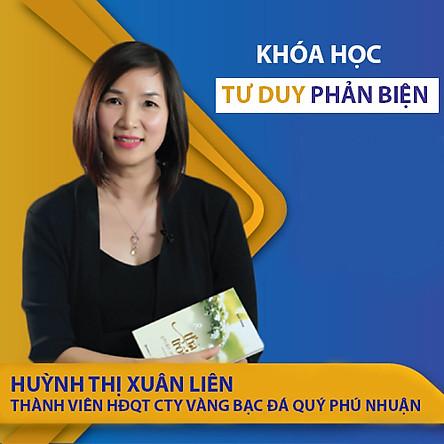 VietGrow Edu - Khóa Học Trực Tuyến Tư Duy Phản Biện - Giảng Viên Huỳnh Thị Xuân Liên [E-learning]