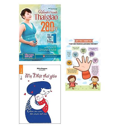 Combo Sách Thai Giáo Đồng Hành Cùng Mẹ Bầu và Thai Nhi: Hành Trình Thai Giáo 280 Ngày - Mỗi Ngày Đọc Một Trang + Mẹ Nhật Thai Giáo + Poster An Toàn Cho Con Yêu / Phương Pháp Nuôi Dạy Trẻ Từ Lúc Còn Trong Bụng Mẹ
