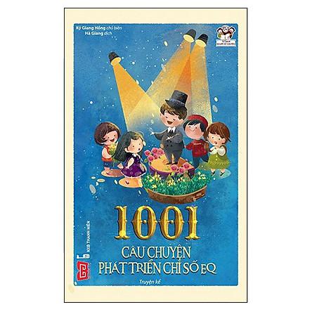 1001 Câu Chuyện Phát Triển Chỉ Số EQ (Tái bản 2018)