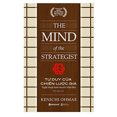 Tư Duy Của Chiến Lược Gia ( The Mind Of The Strategist) ) - Nghệ Thuật Kinh Doanh Nhật Bản
