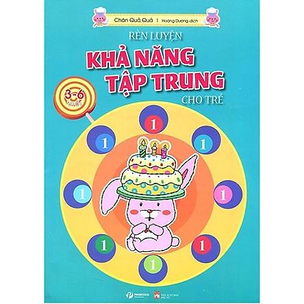 Rèn Luyện Khả Năng Tập Trung Cho Trẻ 3-6 Tuổi Tập 1