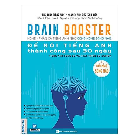 Brain Booster - Nghe Phản Xạ Tiếng Anh Nhờ Công Nghệ Sóng Não Để Nói Tiếng Anh Thành Công Sau 30 Ngày - Tiếng Anh Công Sở Và Phát Triển Sự Nghiệp(Tặng kèm Bookmark PL)