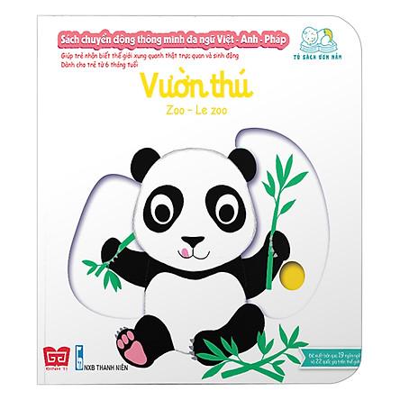 Sách Tương Tác - Sách Chuyển Động Thông Minh Đa Ngữ Việt - Anh - Pháp: Vườn Thú – Zoo – Le Zoo