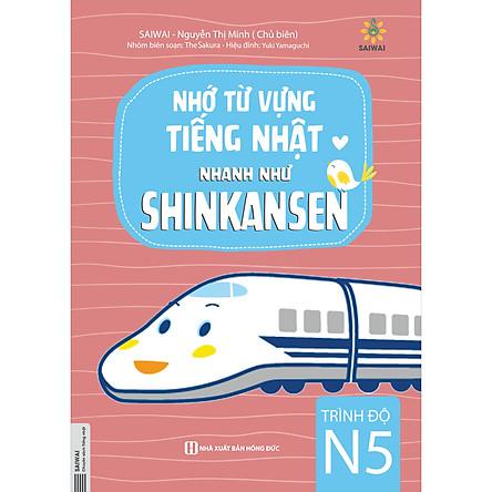 Nhớ Từ Vựng Tiếng Nhật Nhanh Như Shinkansen - Trình Độ N5