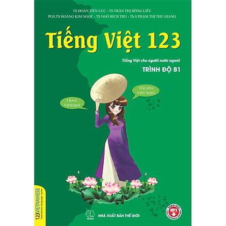 Tiếng Việt 123 (Tiếng Việt Cho Người Nước Ngoài Trình Độ B1)