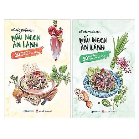 Combo Nấu Ngon Ăn Lành (20 Món Mặn Ngon - Lành Và Dễ Nấu) + Nấu Ngon Ăn Lành (20 Món Chay Ngon - Lành Và Dễ Nấu)