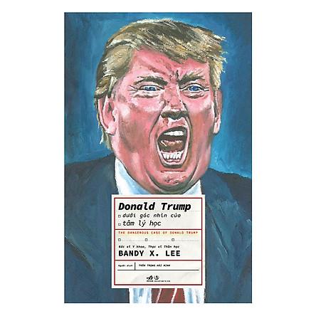 Donald Trump Dưới Góc Nhìn Của Tâm Lý Học