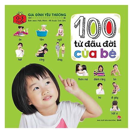 100 Từ Đầu Đời Của Bé: Gia Đình Yêu Thương (Tái bản)