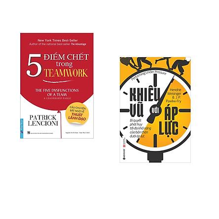 Combo 2 cuốn sách: 5 Điểm Chết Trong TEAMWORK + Khiêu vũ với áp lực