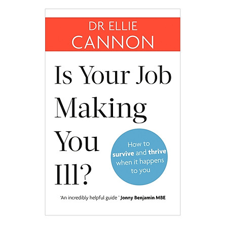 Is Your Job Making You Ill?: How To Survive And Thrive When It Happens To You