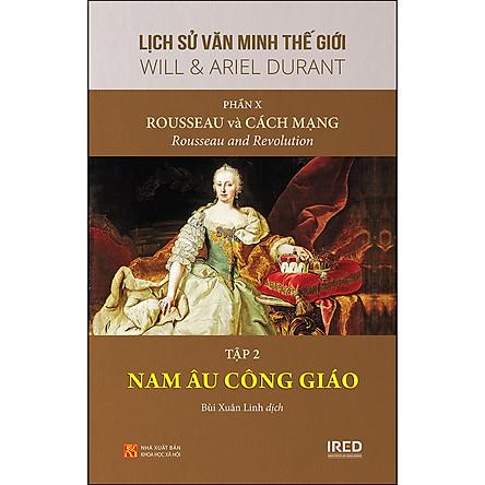 """Phần 10, Tập 2 Bộ Sách: """"Rousseau Và Cách Mạng"""" - Nam Âu Công Giáo"""