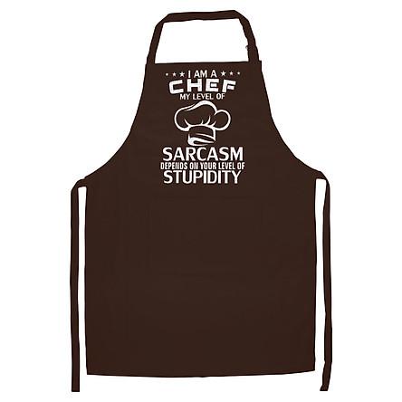 Tạp Dề Làm Bếp In Hình I'm A Chef My Level Of Sarcasm Funny Cooking