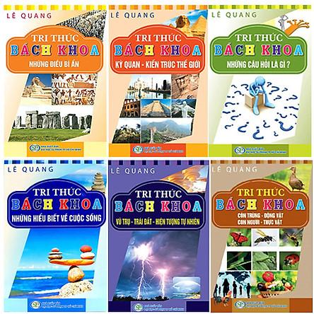 Bộ 6 Cuốn Tri Thức Bách Khoa: Côn Trùng - Động Vật - Con Người - Thực Vật + Vũ Trụ - Trái Đất - Hiện Tượng Tự Nhiên + Nhũng Hiểu Biết Về Cuộc Sống + Những Câu Hỏi Là Gì + Ký Quan - Kiến Trúc Thế Giới + Những Điều Bí Ẩn