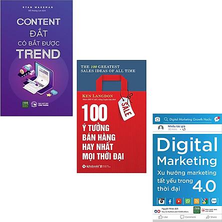 Combo 3 Cuốn Sách : Content Đắt Có Bắt Được Trend + 100 Ý Tưởng Bán Hàng Hay Nhất Mọi Thời Đại + Digital Marketing - Xu Hướng Marketing Tất Yếu Trong Thời Đại 4.0