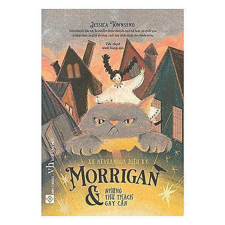 Truyện Kể Cho Bé Cực Hay: Xứ Nevermoor Diệu Kỳ - Morrigan Và Những Thử Thách Gay Cấn / Sách Thiếu Nhi (Tặng Kèm Poster An Toàn Cho Con Yêu)