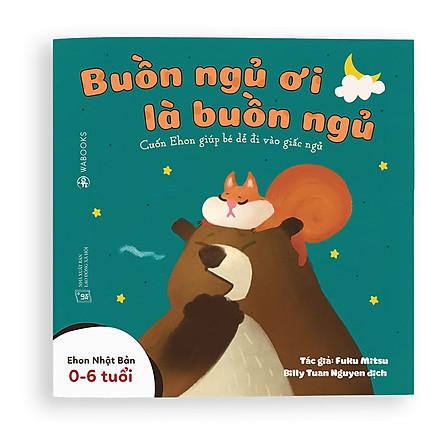Sách Ehon - Buồn ngủ ơi là buồn ngủ - Dành cho trẻ từ 0 - 6 tuổi