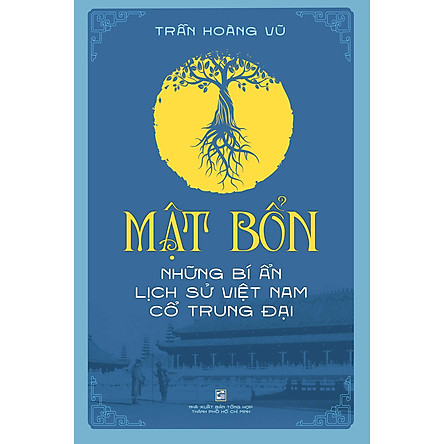 Mật Bổn - Những Bí Ẩn Lịch Sử Việt Nam Cổ Trung Đại