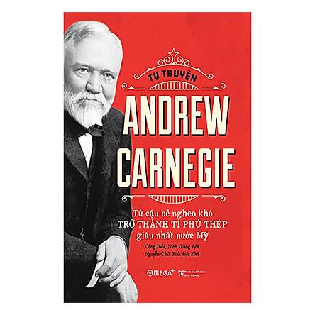 Tự Truyện Andrew Carnegie (Tái Bản 2018)