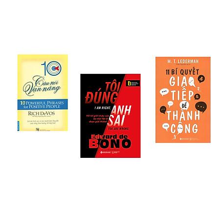 Combo 3 cuốn sách: 10 Câu Nói Vạn Năng + Tôi Đúng Anh Sai + 11 Bí Quyết Giao Tiếp Để Thành Công