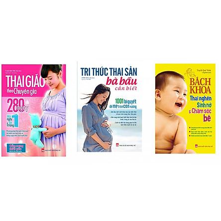 Combo sách Thai Giáo Theo Chuyên Gia 280 Ngày, Tri Thức Thai Sản Bà Bầu Cần Biết, Bách Khoa Thai Nghén, Sinh Nở Và Chăm Sóc Bé