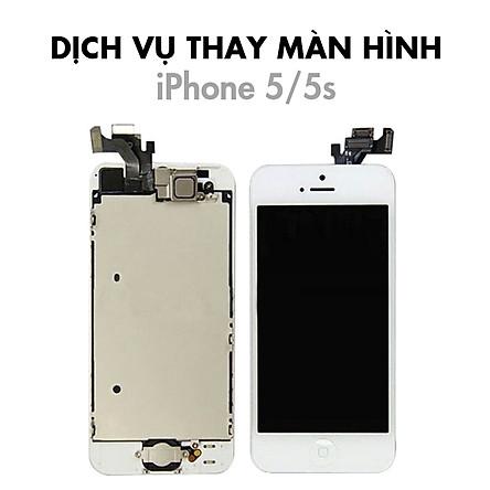 Dịch Vụ Thay Màn Hình iPhone 5/5S