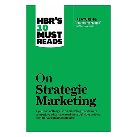 Harvard Business Review: 10 Must Reads On Strategic Marketing