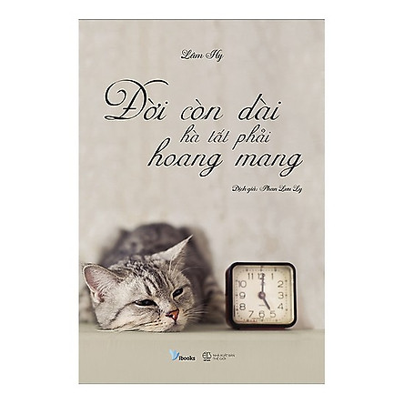 Đời Còn Dài Hà Tất Phải Hoang Mang / Sách Kỹ Năng Sống - Nghệ Thuật Sống Đẹp (Tặng Kèm Bookmark Happy Life)