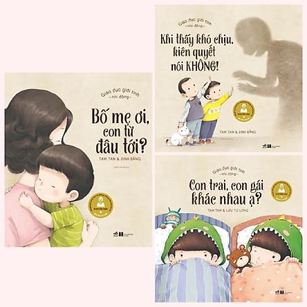 Combo sách giúp con bảo vệ bản thân: Giáo dục giới tính nhi đồng - Bố Mẹ Ơi, Con Từ Đâu Tới + Khi Thấy Khó Chịu Kiên Quyết Nói Không + Con Trai, Con Gái Khác Nhau Ạ?