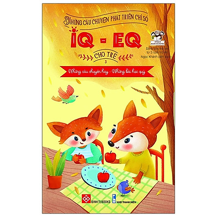 Những Câu Chuyện Phát Triển Chỉ Số IQ-EQ Cho Trẻ - Tập 3