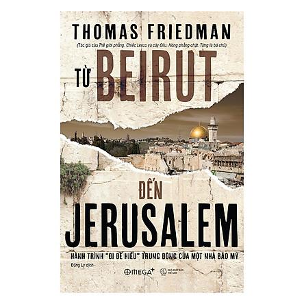 Từ Beirut Đến Jerusalem (Tái Bản 2018)