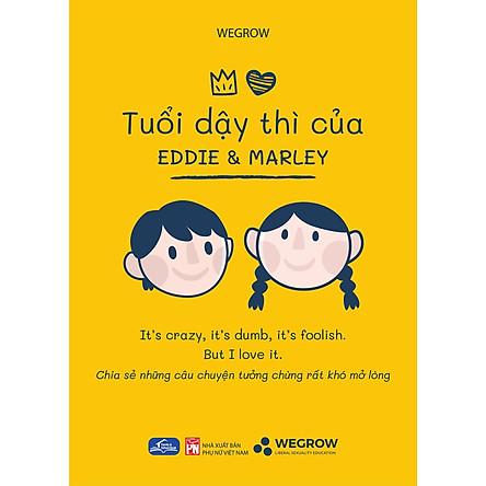 Tuổi Dậy Thì Của Eddie Và Marley - Chia Sẻ Những Câu Chuyện Tưởng Chừng Rất Khó Mở Lòng
