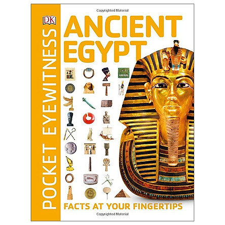 Ancient Egypt: Facts at Your Fingertips (Pocket Eyewitness)