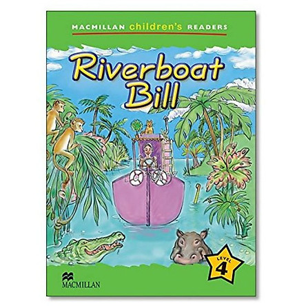 Macmillan Children's Readers 4: Riverboat Bill