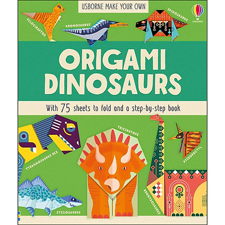 Usborne Make Your Own : Origami Dinosaurs