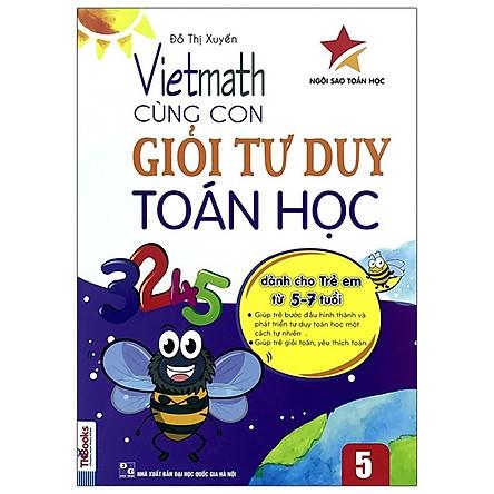 Vietmath - Cùng Con Giỏi Tư Duy Toán Học - Tập 5 (Tái Bản 2020)