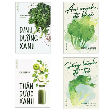 Combo Thần Dược Dinh Dưỡng: Ăn Xanh Để Khỏe + Dinh Dưỡng Xanh + Thần Dược Xanh + Sống Lành Để Trẻ (Cẩm Nang Giúp Bạn Luôn Trẻ - Khỏe - Đẹp / Tặng Kèm Bookmark Green Life)