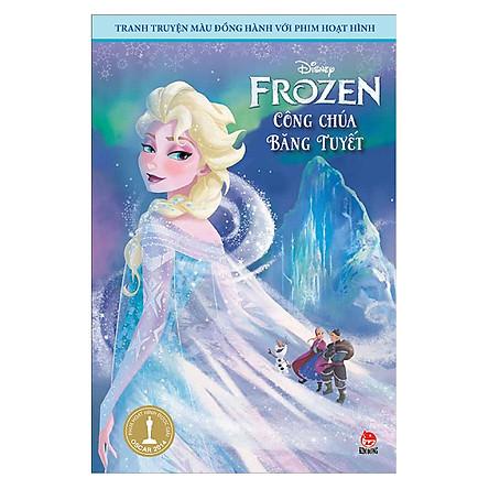 Tranh Truyện Màu Đồng Hành Với Phim Hoạt Hình: Frozen Công Chúa Băng Tuyết (Tái Bản 2018)