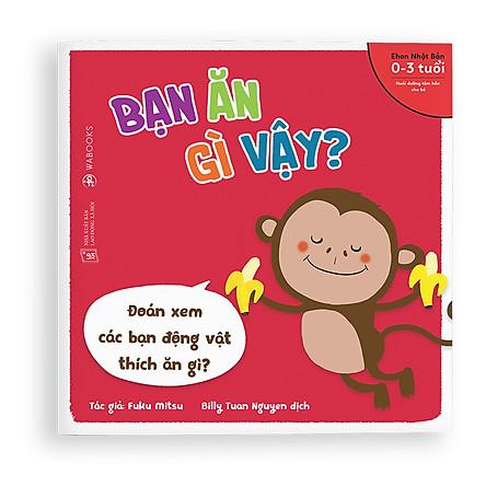 Sách Ehon - Bạn ăn gì vậy - Dành cho trẻ từ 0 - 3 tuổi