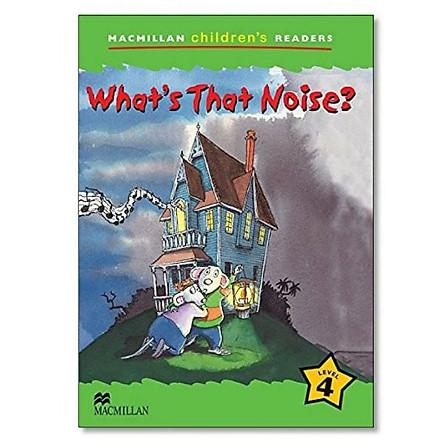 Macmillan Children's Readers 4: What That Noise?