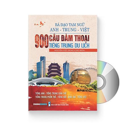 900 Câu Đàm Thoại Tiếng Trung Du Lịch - Bá Đạo Tam Ngữ Anh - Trung - Việt ( Tiếng Trung giản thể, tiếng Trung phồn thể, tiếng bồi, bính âm, tiếng Anh, tiếng Việt ,Kèm DVD Audio nghe)