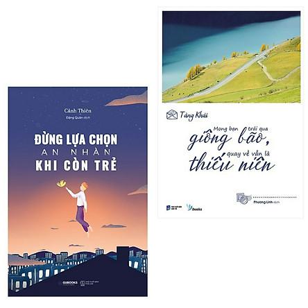 Combo 2 Cuốn Kỹ Năng Sống Hay Nhất: Đừng Lựa Chọn An Nhàn Khi Còn Trẻ + Mong Bạn Trải Qua Giông Bão, Quay Về Vẫn Là Thiếu Niên (tặng kèm postcard greenlife)